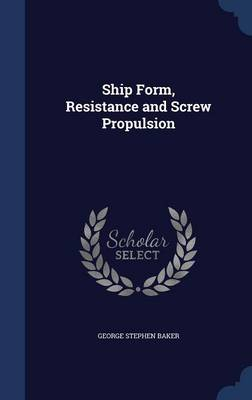 Ship Form, Resistance and Screw Propulsion