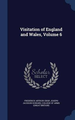 Visitation of England and Wales, Volume 6