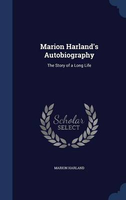 Marion Harland's Autobiography: The Story of a Long Life