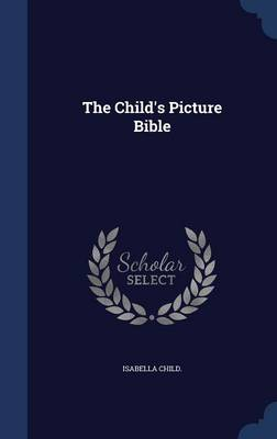 The Child's Picture Bible