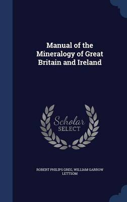 Manual of the Mineralogy of Great Britain and Ireland
