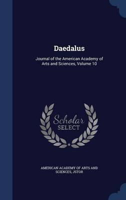Daedalus: Journal of the American Academy of Arts and Sciences, Volume 10