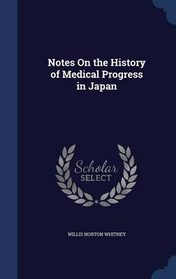 Notes on the History of Medical Progress in Japan