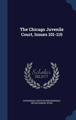 The Chicago Juvenile Court, Issues 101-110