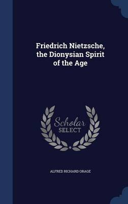 Friedrich Nietzsche, the Dionysian Spirit of the Age