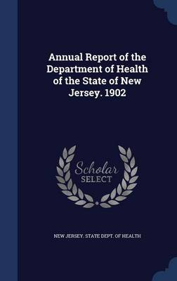 Annual Report of the Department of Health of the State of New Jersey. 1902