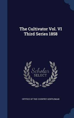 The Cultivator Vol. VI Third Series 1858