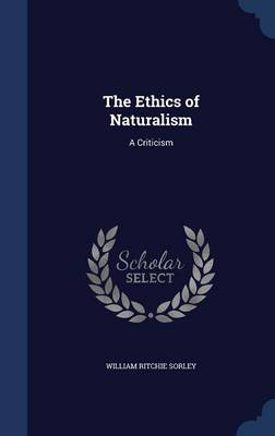 The Ethics of Naturalism: A Criticism