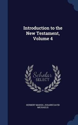 Introduction to the New Testament; Volume 4