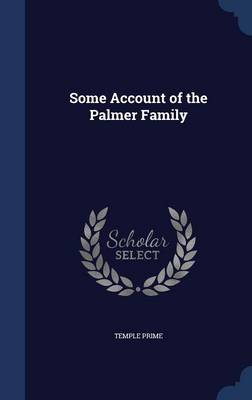 Some Account of the Palmer Family