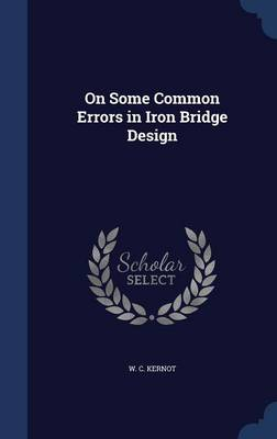 On Some Common Errors in Iron Bridge Design