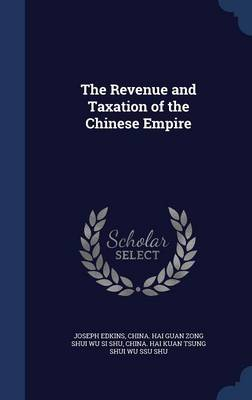 The Revenue and Taxation of the Chinese Empire