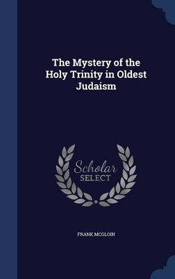 The Mystery of the Holy Trinity in Oldest Judaism