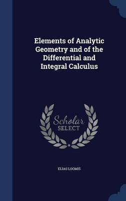 Elements of Analytic Geometry and of the Differential and Integral Calculus
