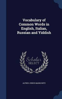 Vocabulary of Common Words in English, Italian, Russian and Yiddish