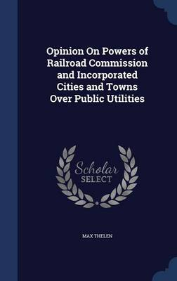 Opinion on Powers of Railroad Commission and Incorporated Cities and Towns Over Public Utilities