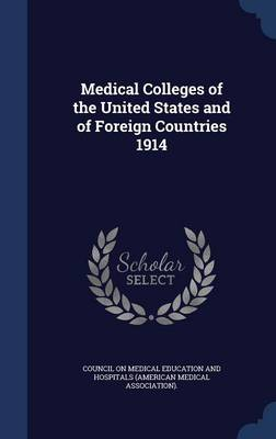 Medical Colleges of the United States and of Foreign Countries 1914