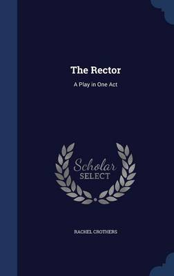 The Rector: A Play in One Act