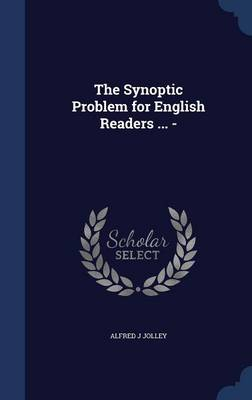 The Synoptic Problem for English Readers ... -