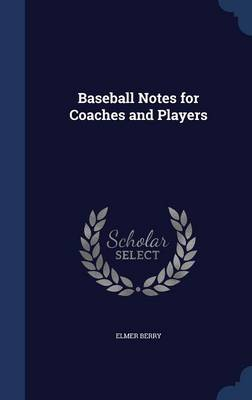 Baseball Notes for Coaches and Players