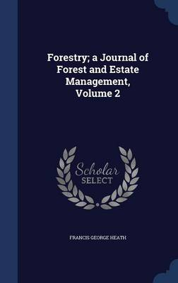 Forestry; A Journal of Forest and Estate Management; Volume 2