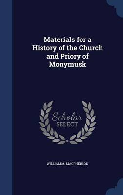 Materials for a History of the Church and Priory of Monymusk