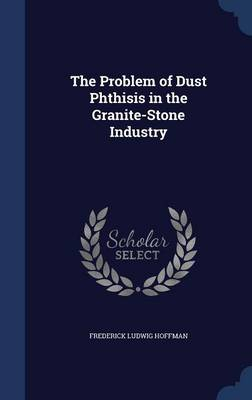 The Problem of Dust Phthisis in the Granite-Stone Industry
