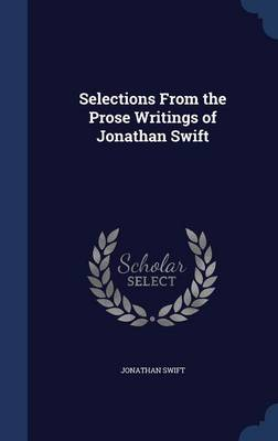 Selections from the Prose Writings of Jonathan Swift