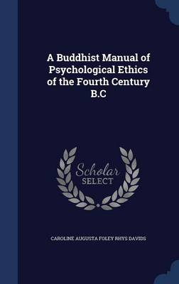 A Buddhist Manual of Psychological Ethics of the Fourth Century B.C