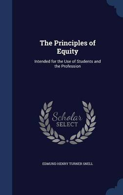 The Principles of Equity: Intended for the Use of Students and the Profession