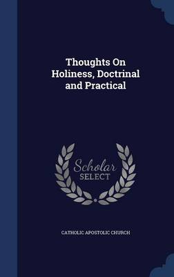 Thoughts on Holiness, Doctrinal and Practical