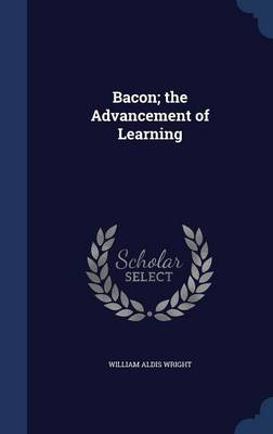 Bacon; The Advancement of Learning