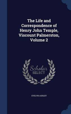 The Life and Correspondence of Henry John Temple, Viscount Palmerston, Volume 2
