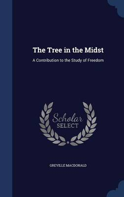 The Tree in the Midst: A Contribution to the Study of Freedom