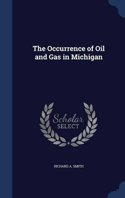 The Occurrence of Oil and Gas in Michigan