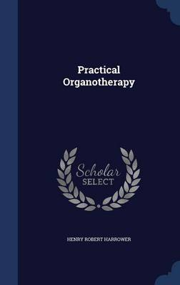 Practical Organotherapy