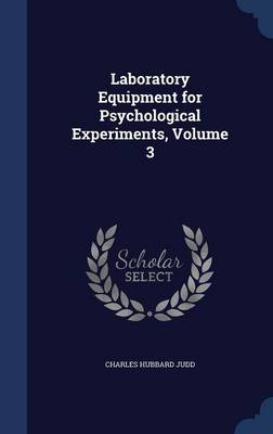 Laboratory Equipment for Psychological Experiments, Volume 3