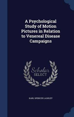A Psychological Study of Motion Pictures in Relation to Venereal Disease Campaigns