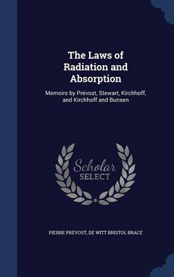 The Laws of Radiation and Absorption: Memoirs by Prevost, Stewart, Kirchhoff, and Kirchhoff and Bunsen