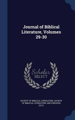 Journal of Biblical Literature, Volumes 29-30