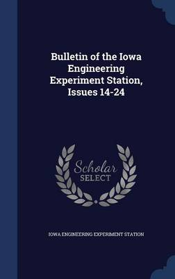 Bulletin of the Iowa Engineering Experiment Station, Issues 14-24