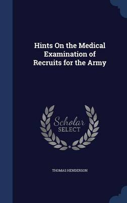 Hints on the Medical Examination of Recruits for the Army