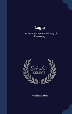 Logic: ... an Introduction to the Study of Reasoning