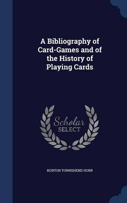 A Bibliography of Card-Games and of the History of Playing Cards