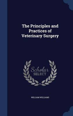 The Principles and Practices of Veterinary Surgery
