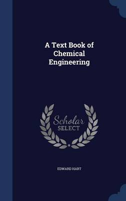 A Text Book of Chemical Engineering