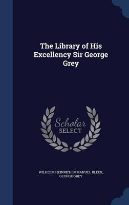 The Library of His Excellency Sir George Grey