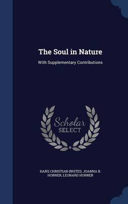 The Soul in Nature: With Supplementary Contributions