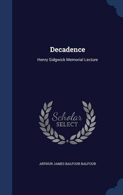 Decadence: Henry Sidgwick Memorial Lecture
