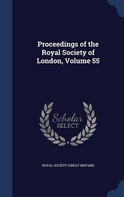 Proceedings of the Royal Society of London, Volume 55